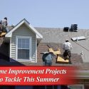 Home Improvement Projects to Tackle This Summer