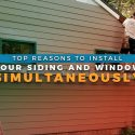 Top Reasons To Install Your Siding and Window Simultaneously