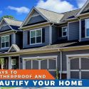 4 Ways to Weatherproof And Beautify Your Home